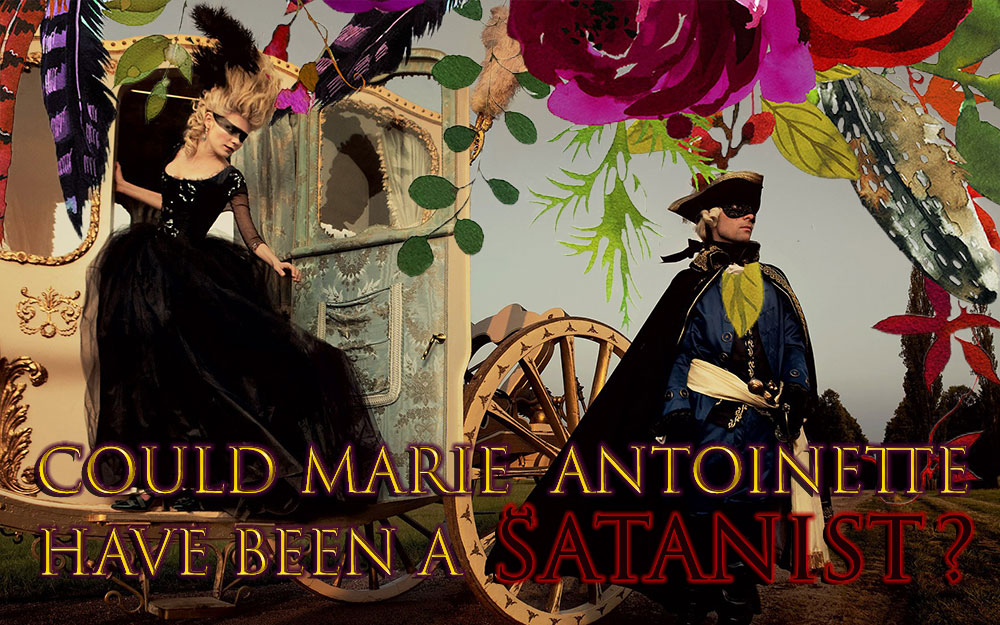 Could Marie Antoinette have been a Satanist?